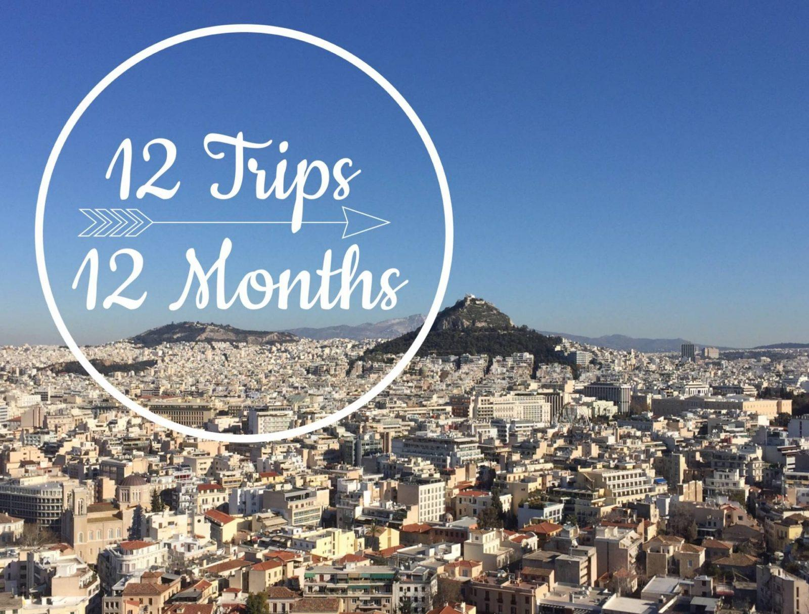 12 Trips in 12 Months: My Year of Adventure