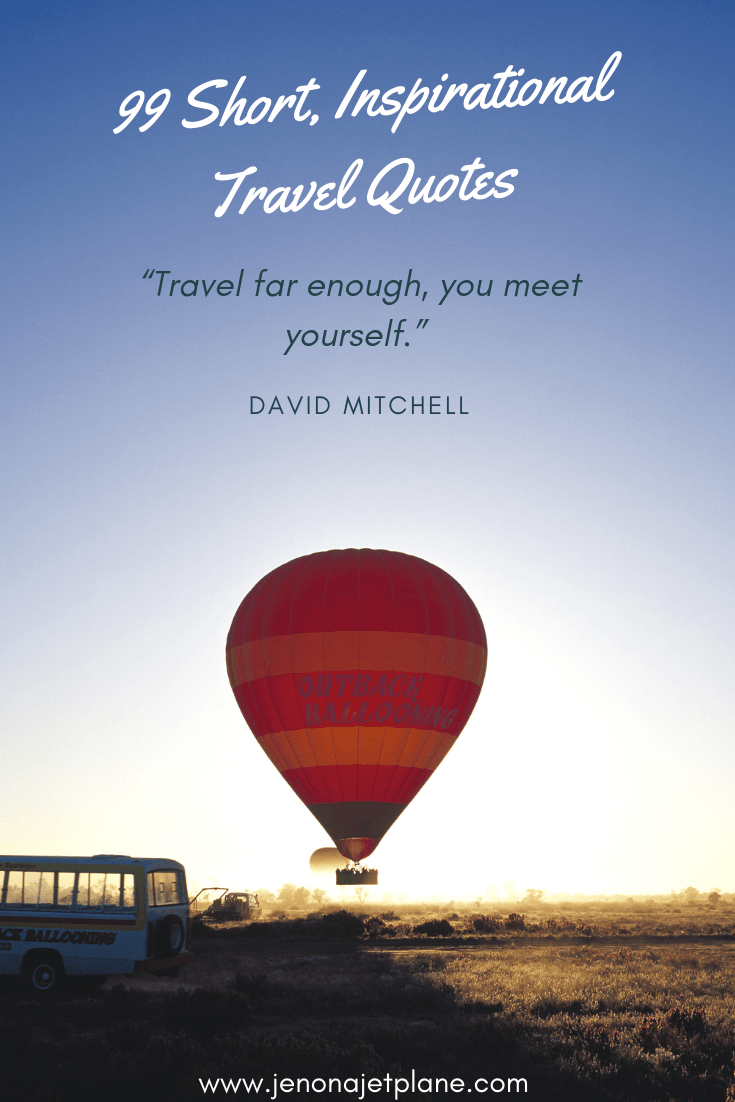 Need some travel inspiration? Here are 99 short, unforgettable quotes are sure to spark your wanderlust and have you booking your next adventure in no time! Save to your travel board. #travelquotes #travelinspo #inspirationalquotes #traveling #travellgoals